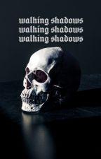 Walking Shadows (Camp Nano) by fissions