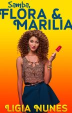 Samba, Flora & Marilia [completed] (gxg) (#Wattys2016) by Doctreez