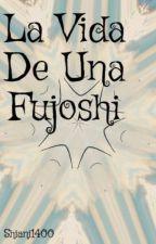 La Vida De Una Fujoshi by Shiani1400