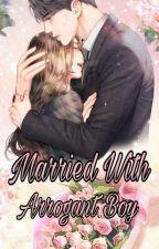 Married With Arrogant Boy by Shera1605