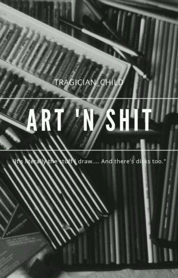 Art 'N Shit