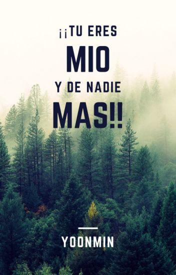 ¡¡Tu eres mío y de nadie más!!