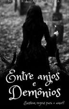 Entre anjos e demônios  by NayrahAlmeida