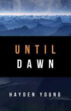 Until Dawn by haydennyyy