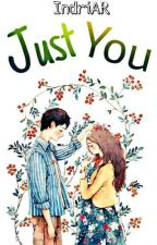 Just You [Revisi] by indriadilla_r