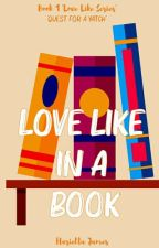 Love Like A Book (Book One Of The Love Like Series ) by harielta