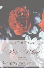 Pure Blood: Chapter 31- dirty scene by emanresu88