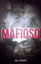 Mafioso ( EM PAUSA ) by MelCiprianoGrey