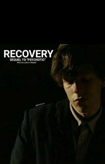 Recovery (BVS Lex Luthor x Reader) SEQUEL
