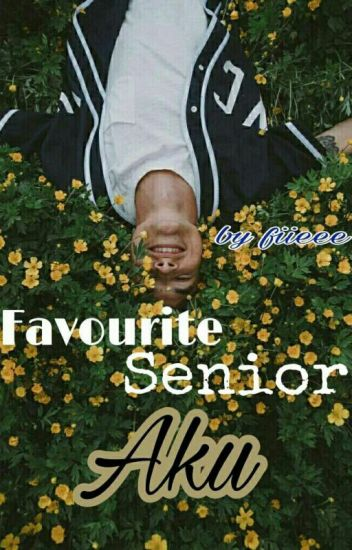 Favourite Senior Aku