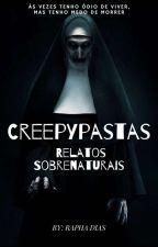 Creepypastas - Relatos Sobrenaturais. by NutellaWalker17
