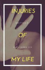 Injuries: my life by Alexandrakik