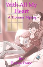 With all my heart: A Tronnor mpreg by amazing-emma