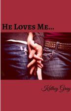 He Loves Me... by Birdie704