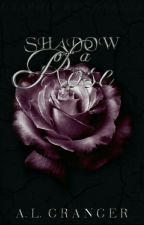 Shadow of A Rose by notafairyprincess
