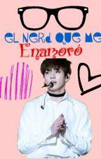 """""""El nerd que me enamoró""""-Jungkook y tu- (LEMON) by july-Jeon"""