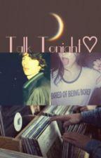 Talk Tonight♡ by ADayIntheLife19