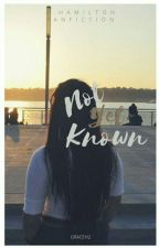 Not Yet Known by GraceH2