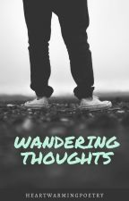 Wandering Thoughts by heartwarmingpoetry