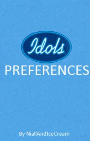 Idols Preferences by NiallAndIceCream