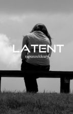 Latent by rapunzeldeary