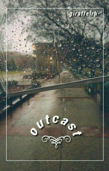 Outcast ♪ lrh