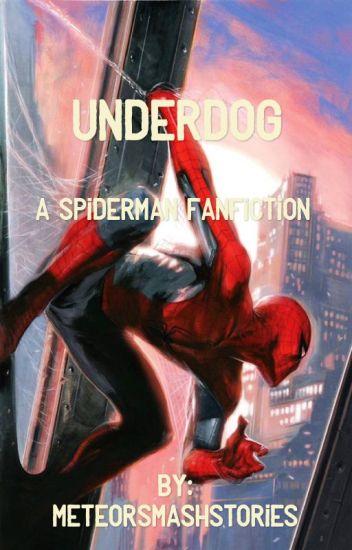 Underdog-A Spiderman Fanfiction - evin b  (inactive) - Wattpad