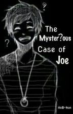 The Mysterious Case Of Joe by HoB-kun