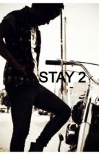 Stay 2 by Mckenduh