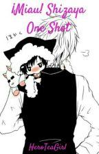 ¡Miau! - Shizaya One Shot by HeroTeaGirl