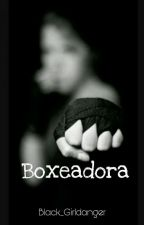 Boxeadora  (Editando) by Black_girldanger