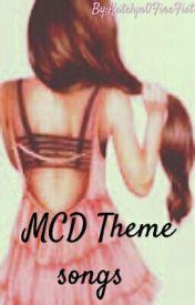 MCD Theme Songs   by Empress__Katelyn