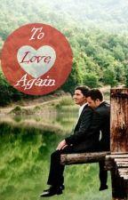To Love Again by sleepwalker