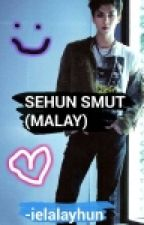 Sehun Smut [Malay] by Aethelhun_
