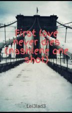 First love never dies (nashlene one shot) by Lei3lad3