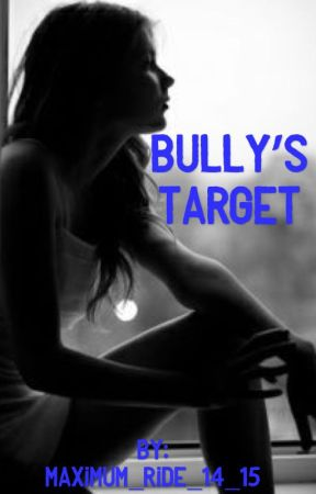 Bully's Target by Maximum_Ride_14_15