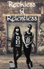 Reckless & Relentless (Perrentes) by TheBoyOnTheBlueMoon