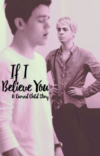 If I Believe You: A Cursed Child Story