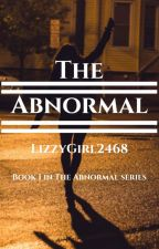 The Abnormal  by LizzyGirl2468