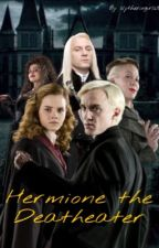Hermione The Deatheater by slytheringirl6350