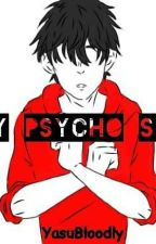 My Psycho Son(ON HOLD) by YasuBloodly