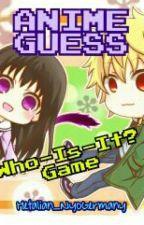 ☆ Anime Guess Who-Is-It? Game ☆ by Potatoe_Neko