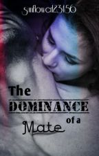 The Dominance of a Mate (Coming Soon, October) by sunflower123456