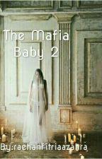 The Mafia Baby 2 by raehanfitriaazahra
