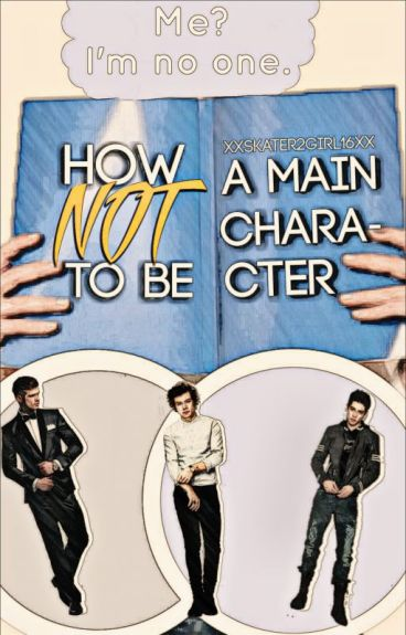 How NOT to Be a Main Character by XxSkater2Girl16xX