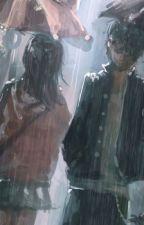 Anh là cơn mưa đẹp nhất cuộc đời em by NinaPham123