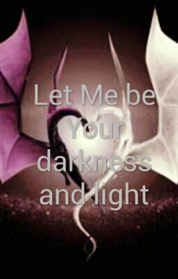 Let Me Be Your Darkness And Light (Garra X Reader)