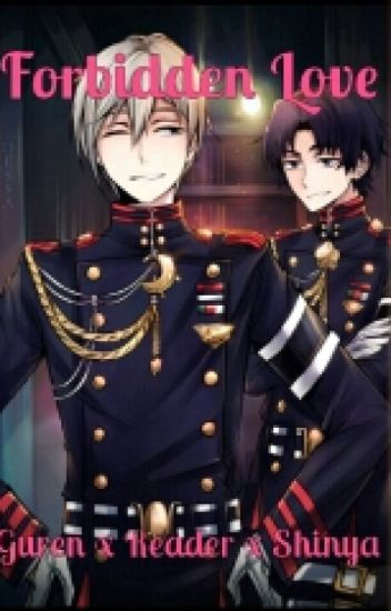 Forbidden Love (Guren X Reader X Shinya)