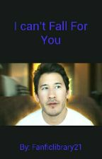 I Cant Fall For You (Markiplier X Reader) by Fanficlibrary21