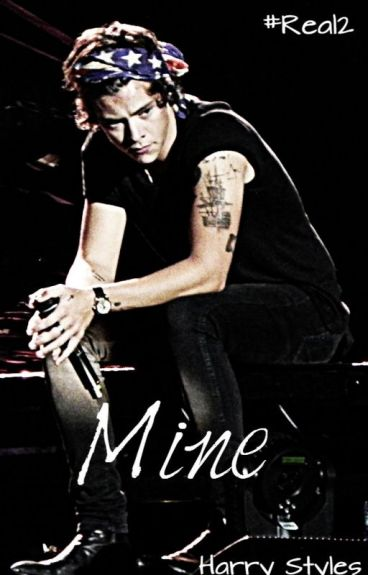 Mine #Real2 (Harry Styles y tu)